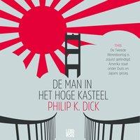 De man in het hoge kasteel - Philip K. Dick