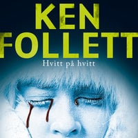 Hvitt på hvitt - Ken Follett