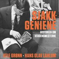 Sjakkgeniene - Hans Olav Lahlum, Atle Grønn
