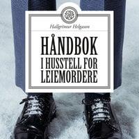 Håndbok i husstell for leiemordere - Hallgrímur Helgason