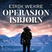 Operasjon Isbjørn - Eirik Wekre