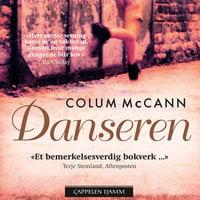 Danseren - Colum McCann