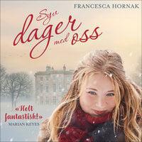 Syv dager med oss - Francesca Hornak