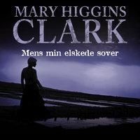 Mens min elskede sover - Mary Higgins Clark