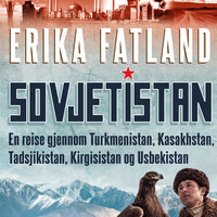 Sovjetistan - Erika Fatland