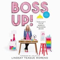 Boss Up! - Lindsay Teague Moreno