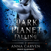 Dark Planet Falling - Anna Carven