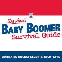 DaVinci's Baby Boomer Survival Guide: Live, Prosper, and Thrive in Your Retirement - Barbara Rockefeller, Nick Tate