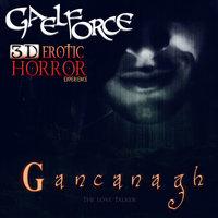 Gancanagh: A Sensual Horror Experience - Gael Force
