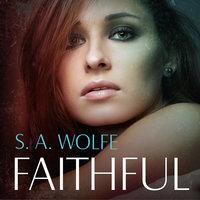 Faithful - S.A. Wolfe