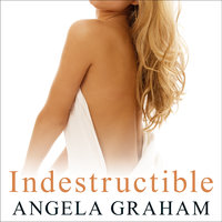 Indestructible - Angela Graham