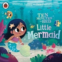 Ten Minutes to Bed: Little Mermaid - Rhiannon Fielding