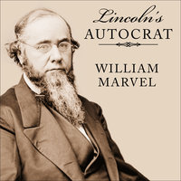 Lincoln's Autocrat: The Life of Edwin Stanton - William Marvel