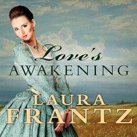 Love's Awakening - Laura Frantz