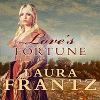 Love's Fortune - Laura Frantz