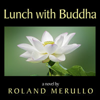 Lunch with Buddha - Roland Merullo