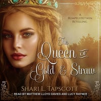 The Queen of Gold and Straw - Shari L. Tapscott