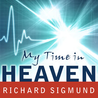 My Time In Heaven - Richard Sigmund