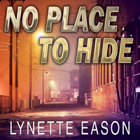 No Place to Hide - Lynette Eason