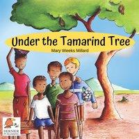 Under the Tamarind Tree - Mary Weeks Millard