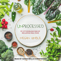 Unprocessed - Megan Kimble