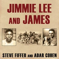 Jimmie Lee and James: Two Lives, Two Deaths, and the Movement That Changed America - Adar Cohen, Steve Fiffer