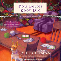 You Better Knot Die - Betty Hechtman