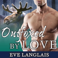 Outfoxed by Love - Eve Langlais