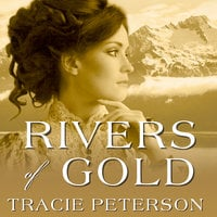 Rivers of Gold - Tracie Peterson