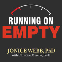 Running On Empty: Overcome Your Childhood Emotional Neglect - Christine Musello, Jonice Webb