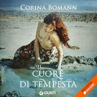 Cuore di tempesta - Corina Bomann