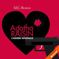 Agatha Raisin e l'amore infernale (12° caso) - M.C. Beaton
