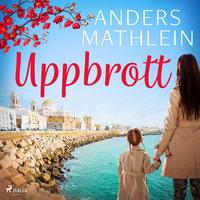 Uppbrott - Anders Mathlein