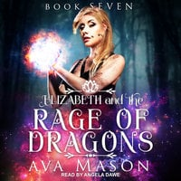 Elizabeth and the Rage of Dragons - Ava Mason