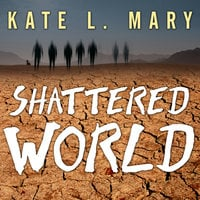 Shattered World - Kate L. Mary