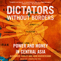 Dictators Without Borders - Alexander A. Cooley, John Heathershaw