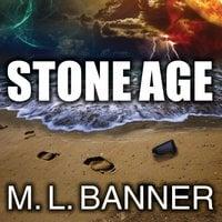 Stone Age - M.L. Banner