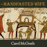 The Handfasted Wife - Carol McGrath