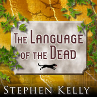 The Language of the Dead: A World War II Mystery - Stephen Kelly