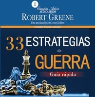 33 estrategias de guerra, Guía rápida/ The 33 strategies of war - Robert Greene