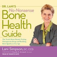 Dr. Lani's No-Nonsense Bone Health Guide - Lani Simpson
