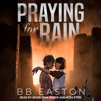 Praying for Rain - BB Easton