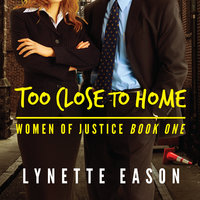 Too Close to Home - Lynette Eason