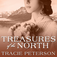 Treasures of the North - Tracie Peterson