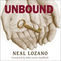 Unbound: A Practical Guide to Deliverance - Neal Lozano