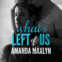 What's Left of Us - Amanda Maxlyn
