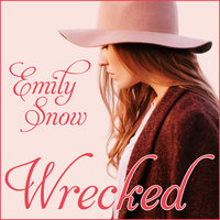 Wrecked - Emily Snow