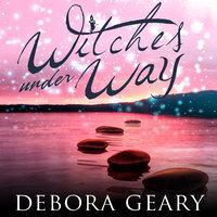 Witches Under Way - Debora Geary