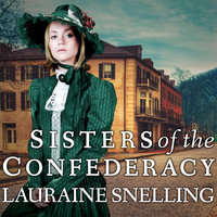 Sisters of the Confederacy - Lauraine Snelling