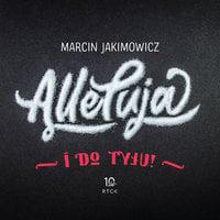 Alleluja i do tyłu! - Marcin Jakimowicz